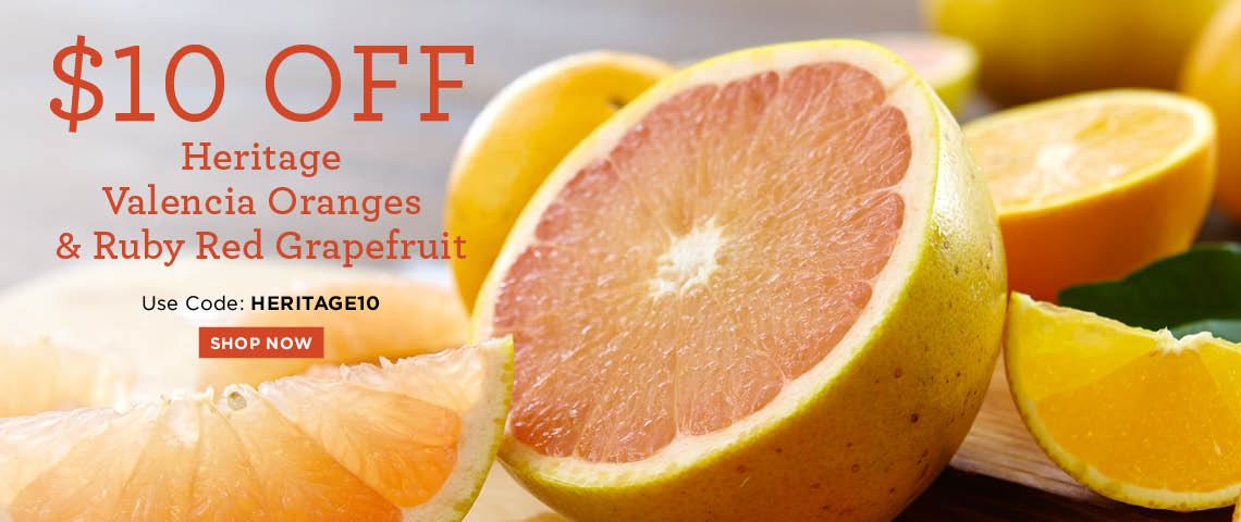 Save $10 off Heritage Valencia and Grapefruit